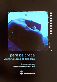 Joves Fotògraf(e)s. «Viatge a l'illa de Menorca» de Pere de Prada i Arana.