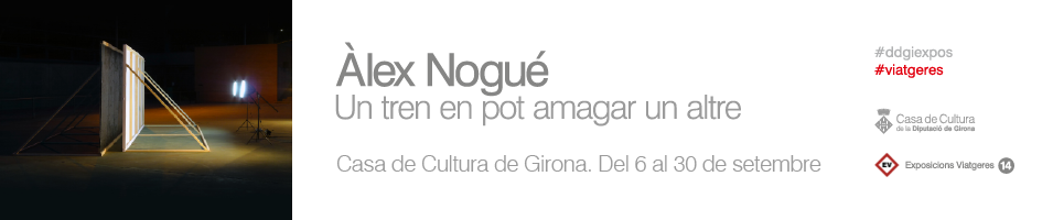Exposició Àlex Nogué 2017