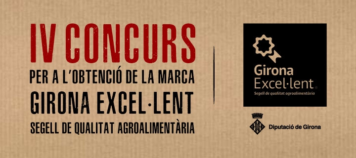 IV Concurs per a l'obtenció del Segell de Qualitat Agroalimentària Girona Excel·lent