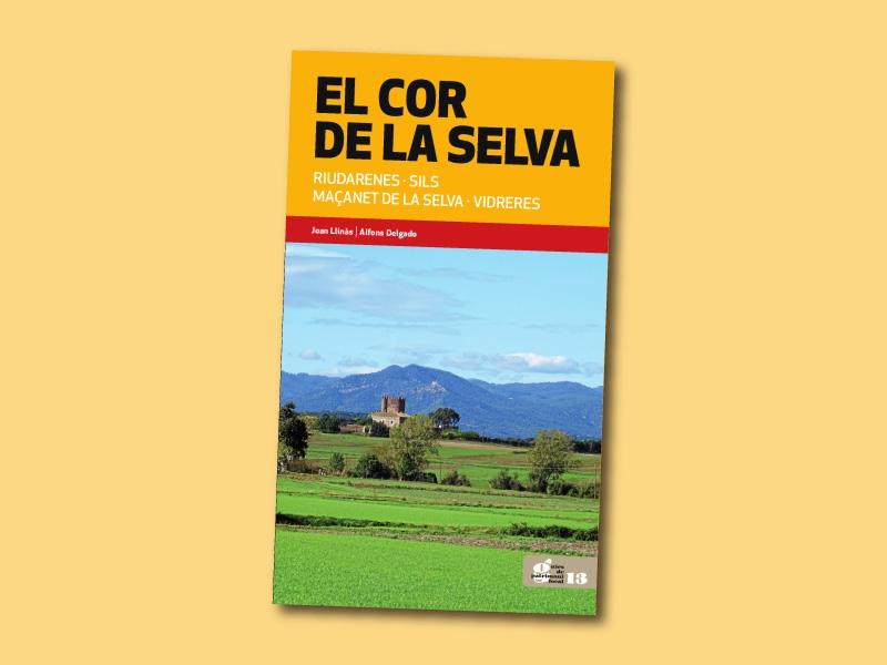 Foto : «Guies de Patrimoni Local» presenta El cor de la Selva: Riudarenes, Sils, Maçanet de la Selva, Vidreres