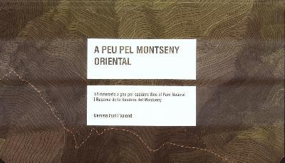 A peu pel Montseny Oriental. 14 itineraris a peu per senders dins el Parc Natural i Reserva de la Biosfera del Montseny