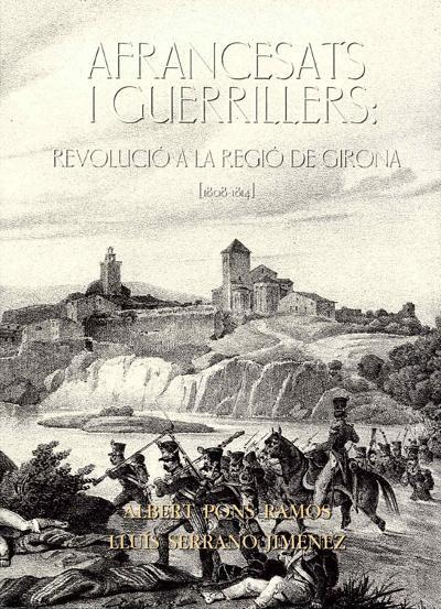 Afrancesats i Guerrillers: Revolució a la Regió de Girona (1808-1814)
