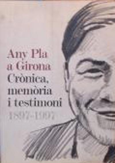 Any Pla. Girona, crònica, memòria i testimoni