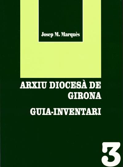 Arxiu Diocesà de Girona. Guia - Inventari