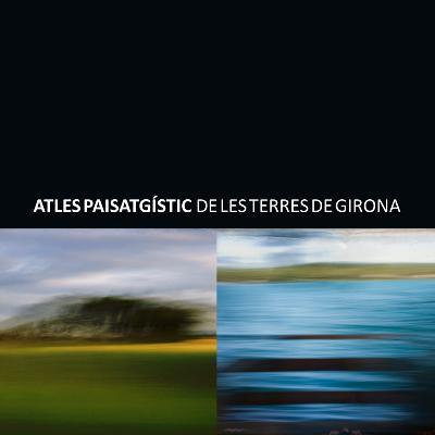 Atles paisatgístic de les terres de Girona
