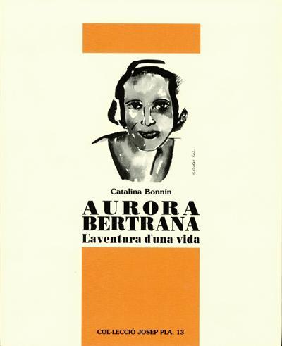 Aurora Bertrana. L'aventura d'una vida