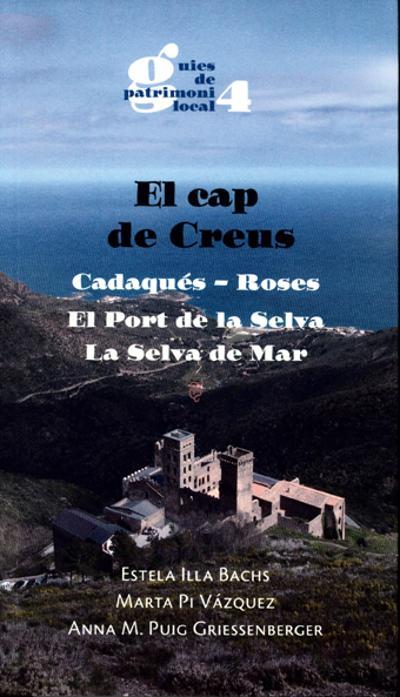 El Cap de Creus. Cadaqués, Roses, El Port de la selva, La Selva de Mar