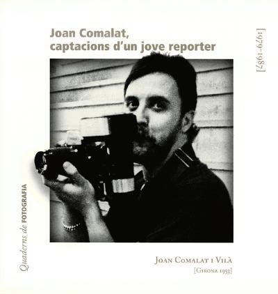 Joan Comalat, captacions d'un jove reporter