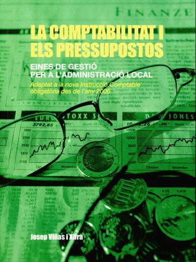 LA COMPTABILITAT I ELS PRESSUPOSTOS: EINES DE GESTIÓ PER A L'ADMINISTRACIÓ LOCAL