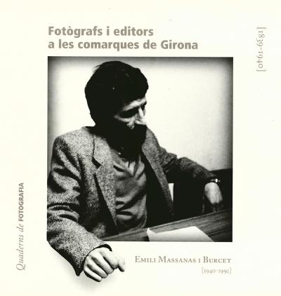 Emili Massanas i Burcet (1940-1991). Fotògrafs i editors a les comarques de Girona: 1839-1940