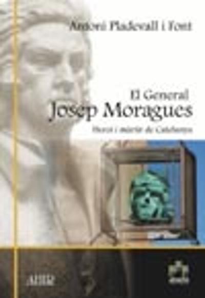 El general Moragues. Heroi i màrtir de Catalunya