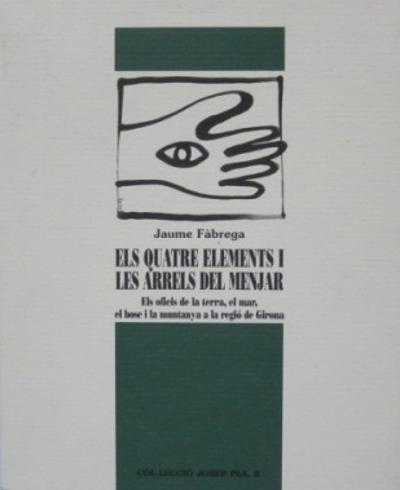 Els quatre elements i les arrels del menjar: els oficis de la terra, el mar, el bosc i la muntanya a la regió de Girona