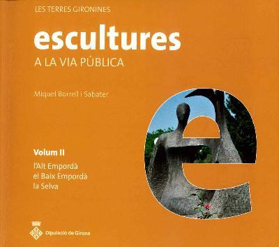 Les terres gironines. Escultures a la via pública (Volum II)