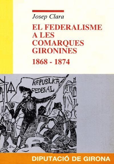 El federalisme a les comarques gironines 1868-1874