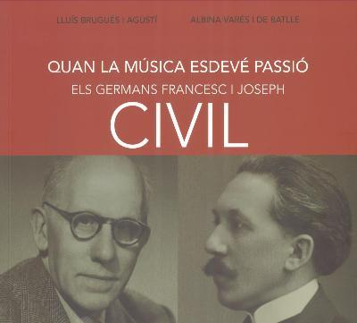 Quan la música esdevé passió. Els germans Francesc i Joseph Civil