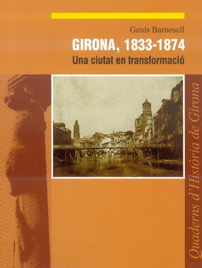 Girona, 1833-1874. Una ciutat en transformació
