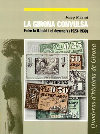 La Girona convulsa. Entre la il·lusió i el desencís (1923-1939)