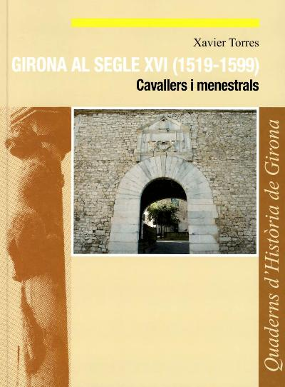 Girona al segle XVI (1519-1599). Cavallers i menestrals