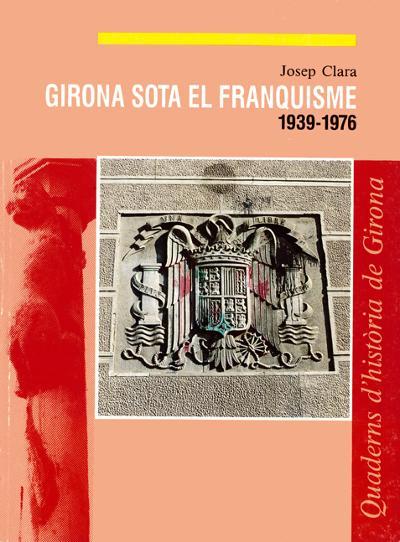 Girona sota el franquisme. 1939-1976