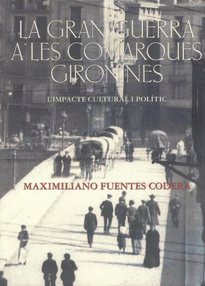 La Gran Guerra a les comarques gironines: l'impacte cultural i polític