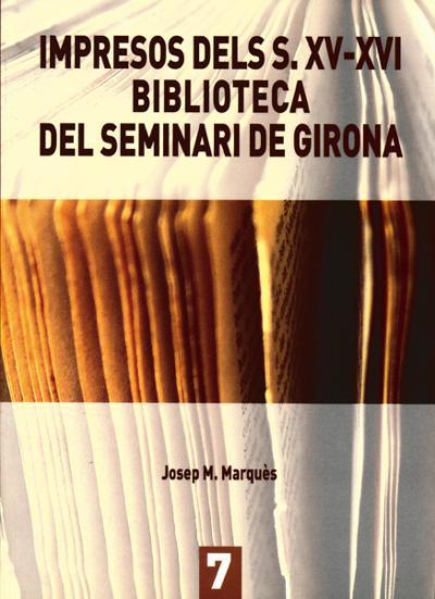 Impresos dels S.XV-XVI. Biblioteca del Seminari de Girona