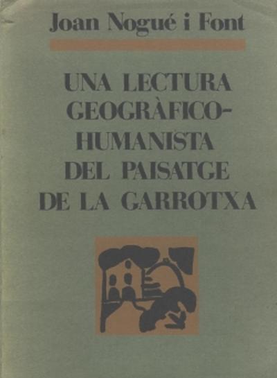 Una lectura geogràfico-humanística del paisatge de la Garrotxa