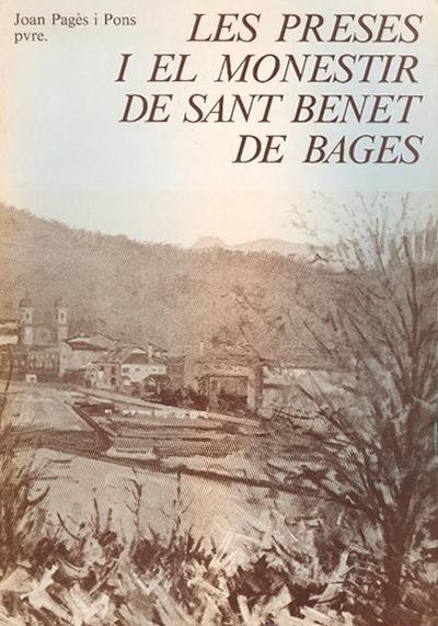 Les Preses i el monestir de Sant Benet de Bages (vol. I)