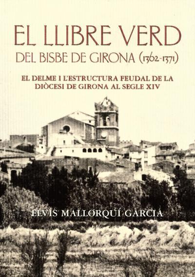 El llibre verd del Bisbe de Girona (1362-1371)