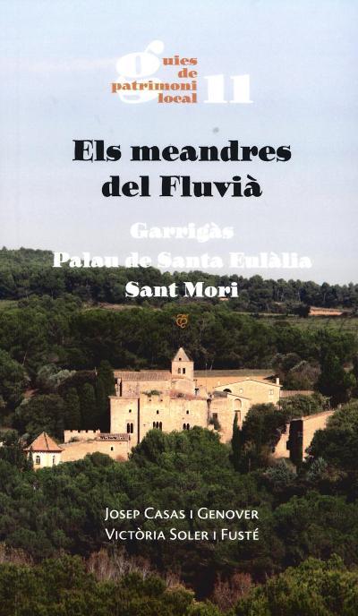 Els meandres del Fluvià. Garrigàs, Palau de Santa Eulàlia, sant Mori