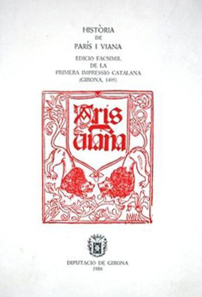 Història de París i Viana (edició de la primera impressió catalana, Girona 1495)