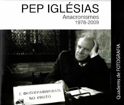 Pep Iglésisas. Anacronismes 1978-2009