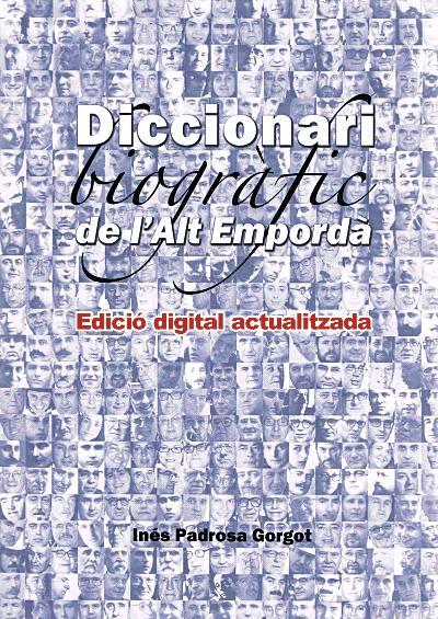 Diccionari biogràfic de l'Alt Empordà (Edició Digital Actualitzada)