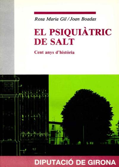 El Psiquiàtric de Salt. Cent anys d'història