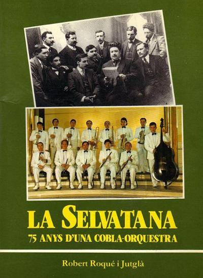 La Selvatana, 75 anys d'una cobla-orquestra
