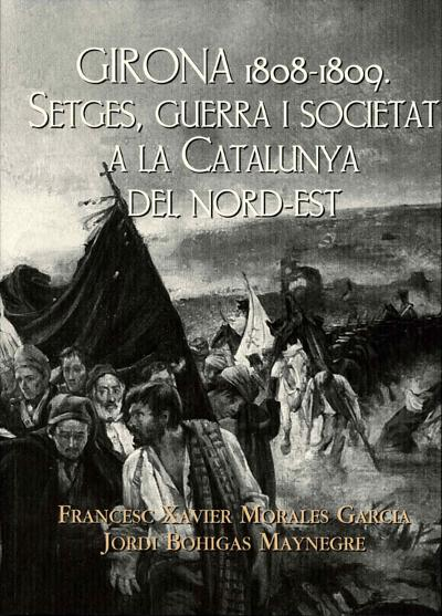 Girona 1808-1809. Setges, guerra i societat a la Catalunya del nord-est
