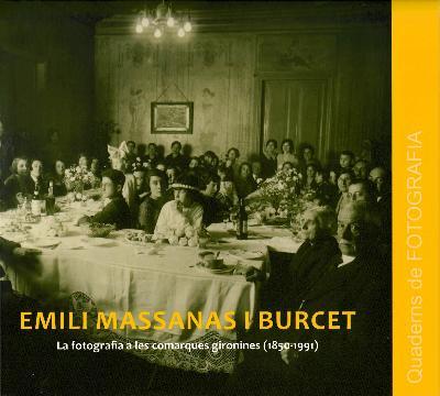 Emili Massanas i Burcet. La fotografia a les comarques gironines (1850-1991)