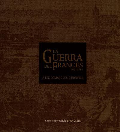 La Guerra del Francès a les Comarques Gironines