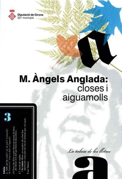 M. Àngels Anglada: closes i aiguamolls