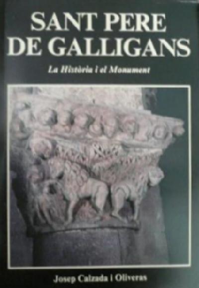 Sant Pere de Galligans (La història i el monument)